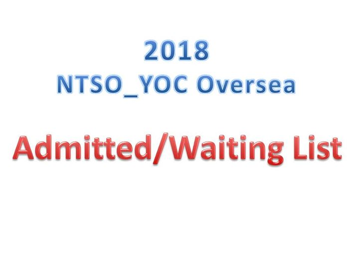 2018 NTSO_YOC Oversea Admitted/Waiting List