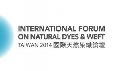 'TAIWAN 2014: INT'L FORUM ON NATURAL DYES'