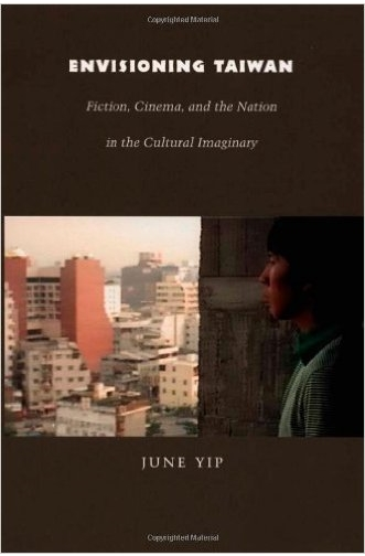 Envisioning Taiwan: Fiction, Cinema, and the Nation in the Cultural Imaginary (Asia-Pacific: Culture, Politics, and Society)