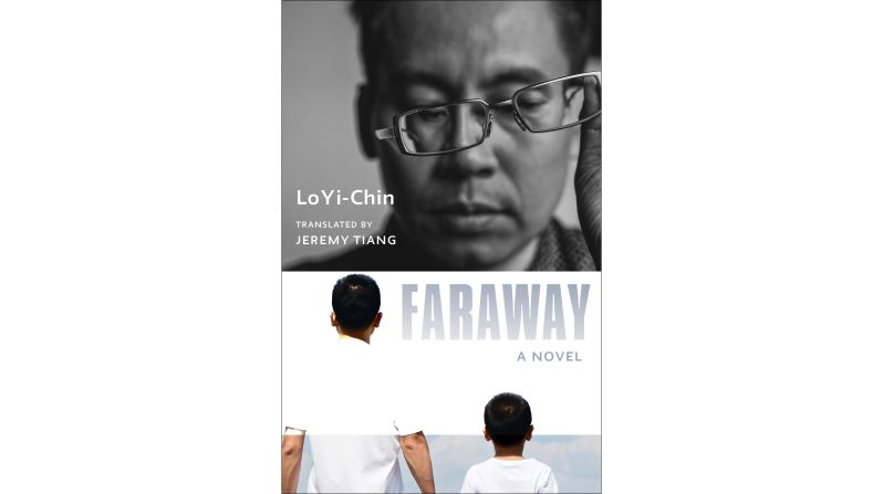A New Book Coming in September--FARAWAY, by Taiwanese Writer Lo Yi-Chin and Translated by Jeremy Tiang