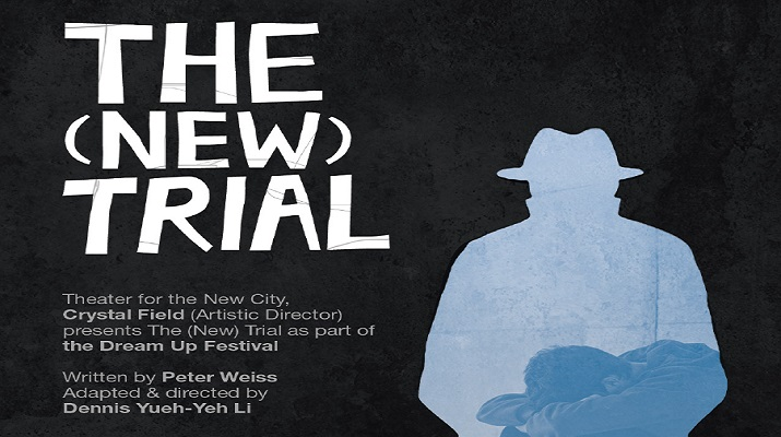 Theater for the New City Presents The (New) Trial Adapted & Directed by Dennis Yueh-Yeh Li