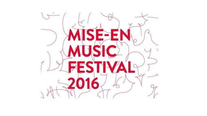 ENSEMBLE MISE-EN ANNOUNCES MISE-EN MUSIC FESTIVAL 2016