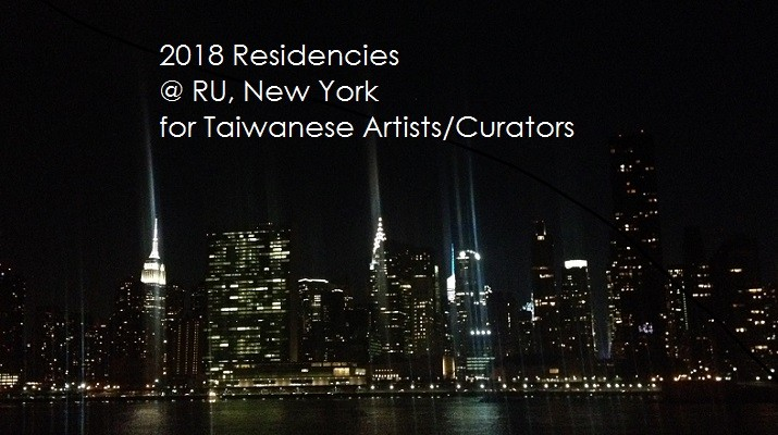 Call for Entries— 2018 Residency Program for Taiwanese Artists at RU, New York