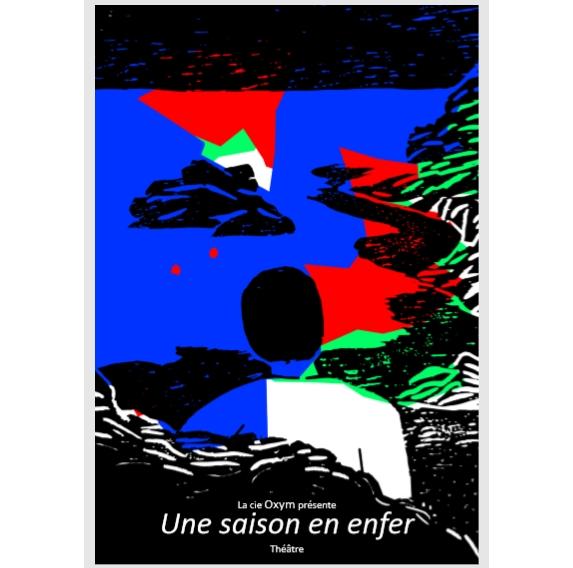 UNE SAISON EN ENFER Les 2 et 3 mai 2019 à 20h30 au Théâtre El Duende