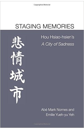 Staging Memories: Hou Hsiao-hsien's A City of Sadness