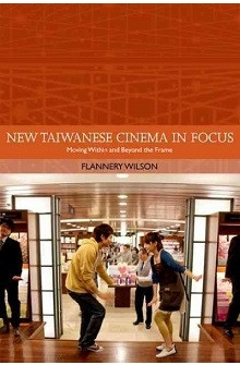 New Taiwanese Cinema in Focus: Moving Within and Beyond the Frame (Traditions in World Cinema)