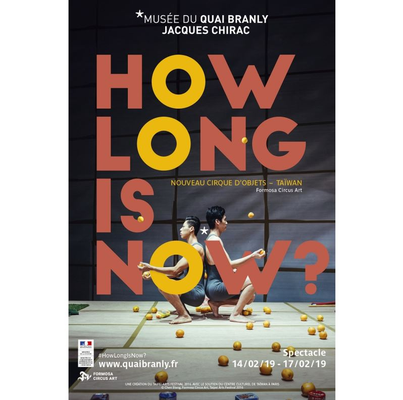 "Formosa Circus Art de Taiwan présentera le spectacle  ""How Long is now"" au musée du quai Branly-Jacques Chirac entre le 14-17 février 2019."