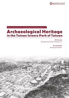 Archaeological Heritage in the Tainan SciencePark of Taiwan ─Tainan Science Park(TSP) Archaeological Discoveries Series(3)