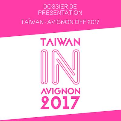 TAIWAN – AVIGNON OFF 2017