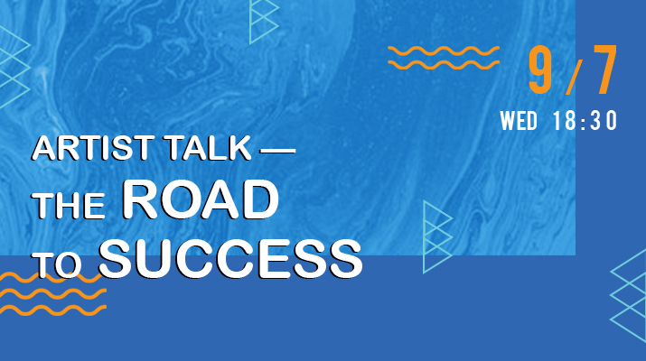 The Road to Success – Artist Talk with Chi-Hung Yang, Long-Bin Chen, C.J. Yeh and Jeff Chieh-Hsing Liao