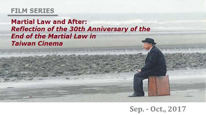 Martial Law and After: Reflection of the 30th Anniversary of the End of the Martial Law in Taiwan Cinema