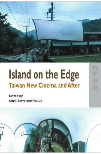 Island on the Edge: Taiwan New Cinema and After