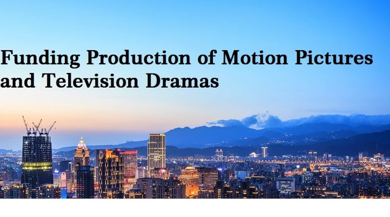 Funding Production of Motion Pictures and Television Dramas in the Republic of China by Foreign Motion Picture and Television Production Enterprises