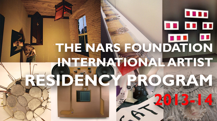 NARS Foundation International Artist Residency Program 2013 – 2014